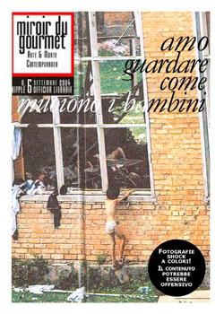 Miroir du Gourmet 6: amo guardare come muoiono i bambini