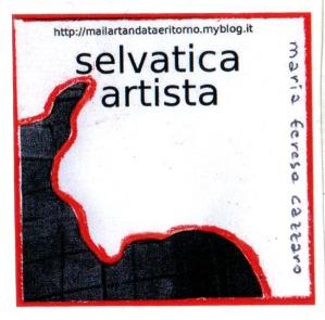 Selvatica Artista di Maria Teresa Cazzato