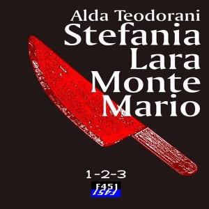 Stefania, Lara e Monte Mario, 3 audioracconti di Alda Teodorani