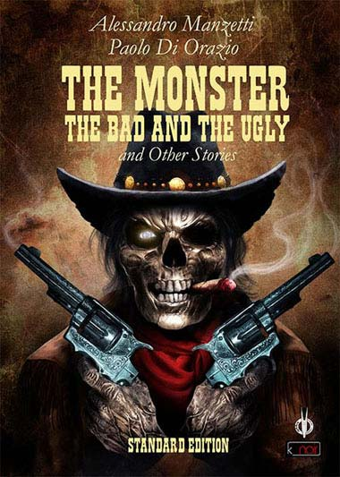 The Monster, the Bad and the Ugly, di Alessandro Manzetti e Paolo Di Orazio